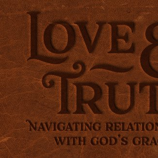 Now Available: Love and Truth