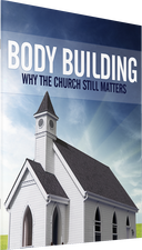 Body Building: Why the Church Still Matters Photo